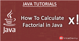 Calculate Factorial in Java